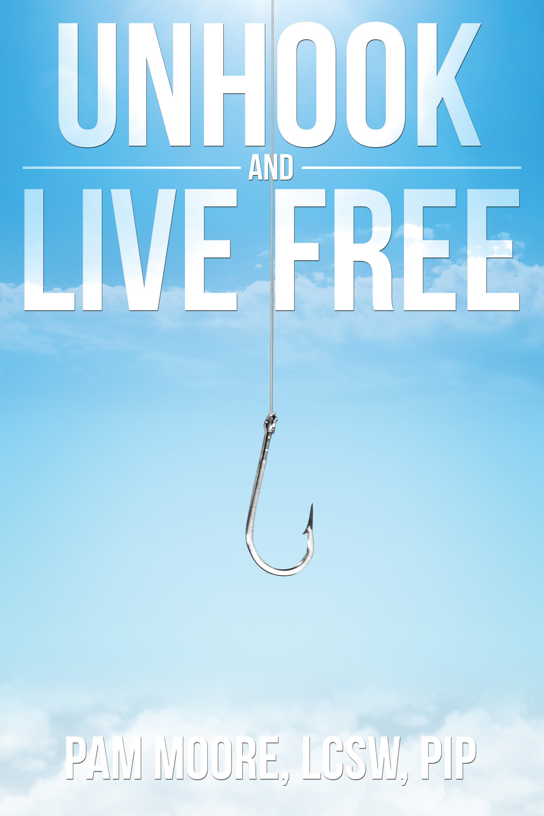 Unhook and Live Free